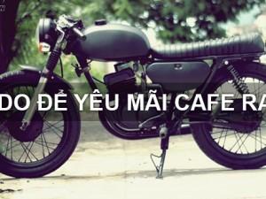 6 lý do để yêu mãi Cafe Racer