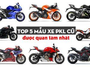 Top 5 mẫu xe PKL cũ được yêu thích nhất hiện nay